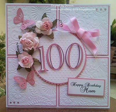 Great Use Of Embossing Foldersany Age In The Centre 100th Birthday Card