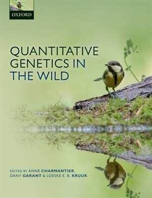 Quantitative genetics in the wild / edited by Anne Charmantier, Dany Garant, Loeske Kruuk. Oxford University Press, 2014