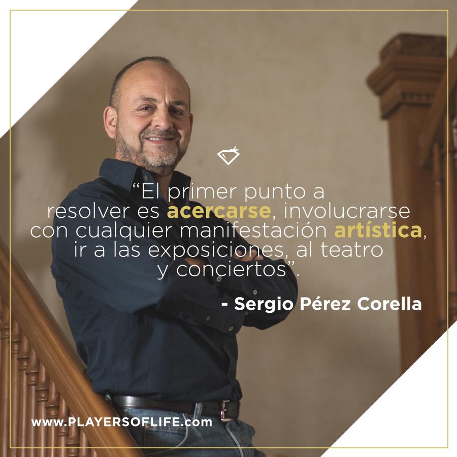 """""""El primer punto a resolver es acercarse, involucrarse con cualquier manifestación artística, ir a las exposiciones, al teatro y conciertos"""" Sergio Pérez Corella, en nuestra sección Perfiles, edición de marzo 2016, Torreón."""