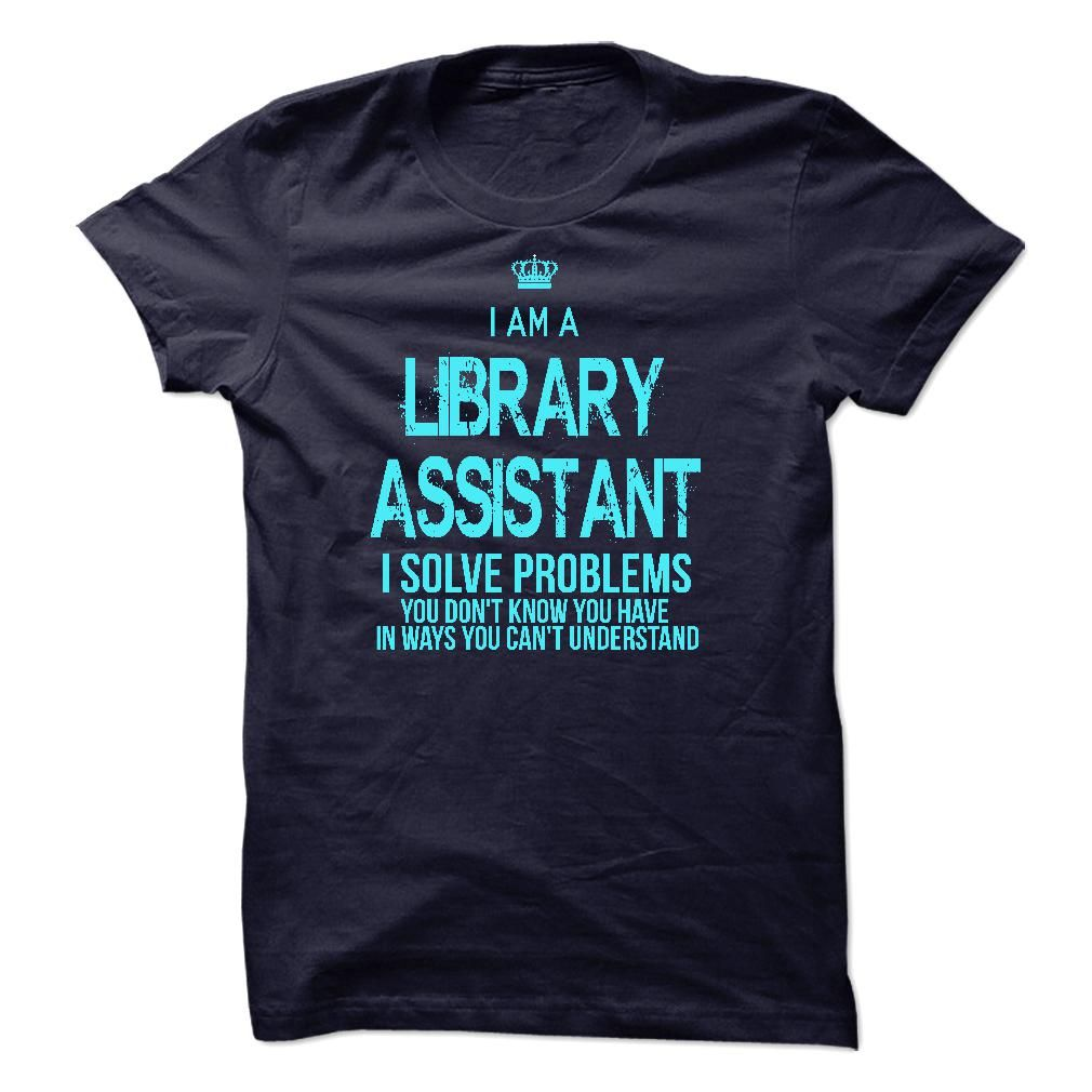 I Am A Library Assistant T-Shirts, Hoodies. GET IT ==►…