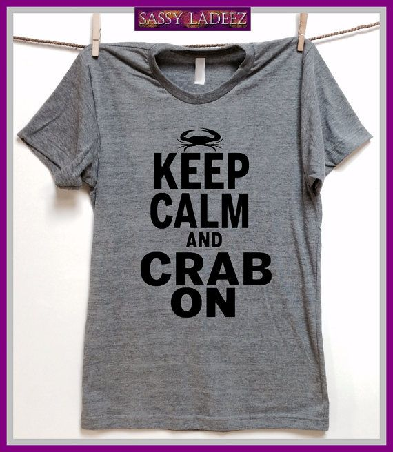 Keep Calm and Crab On. Tri Blend Track Unisex fit Hand printed t shirt. XS-XXL Baltimore. Crab lover. Ocean. Blue Crab. Red Crab shirt