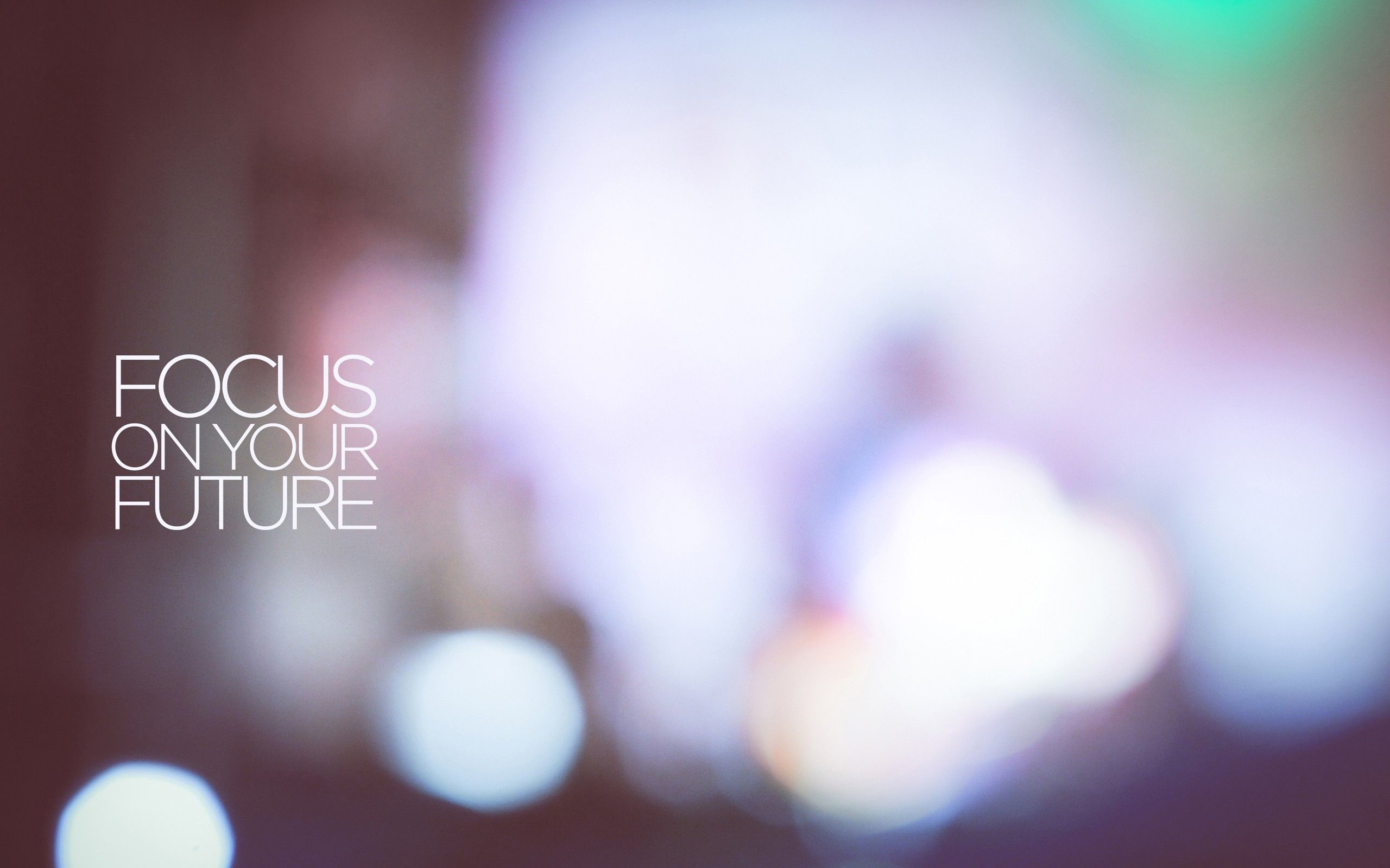 Focus On Your Future Bokeh Life Future Positive Truth Motivation Focus