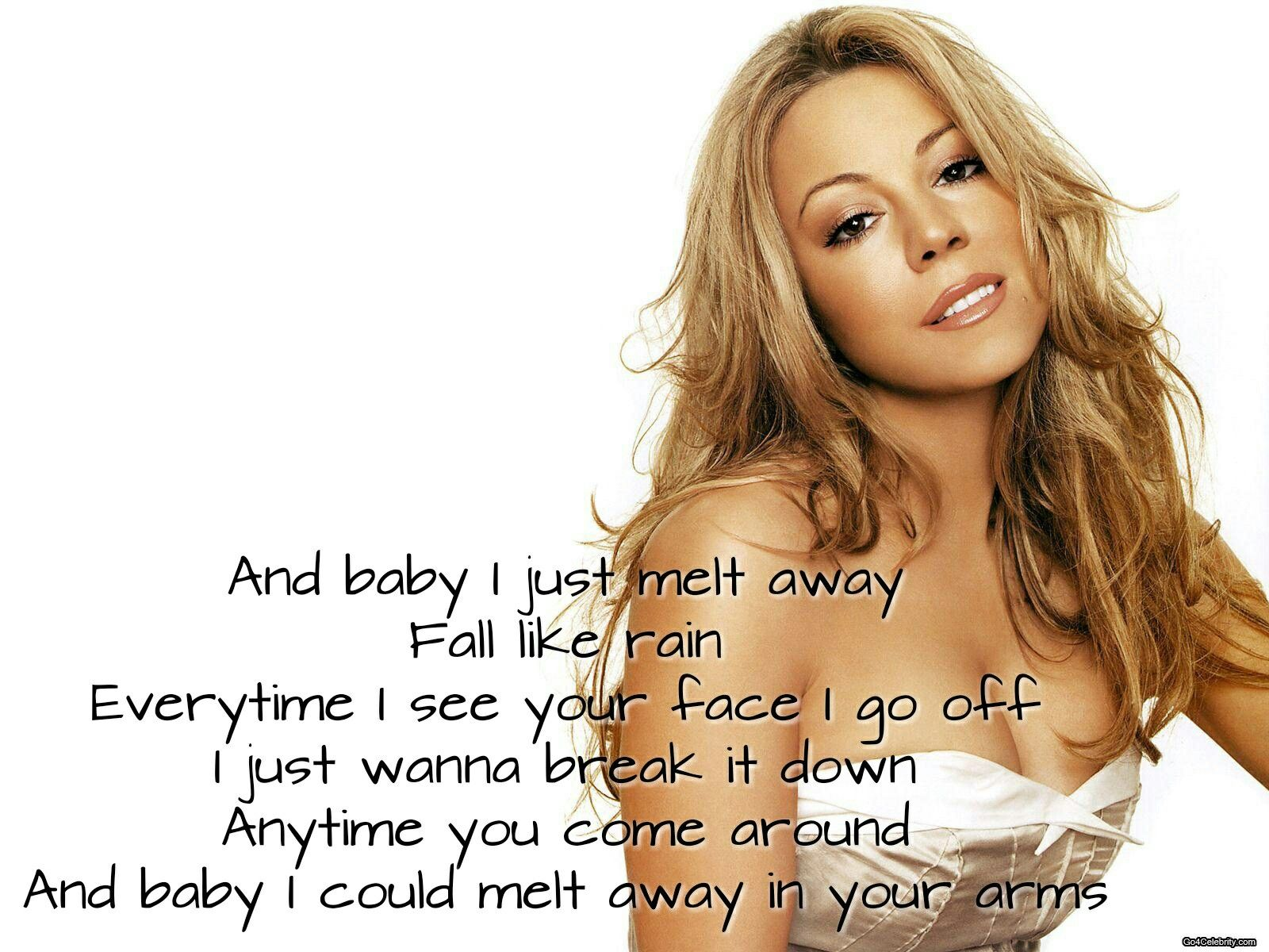 """Mariah Carey Quotes From Her Song """"Melt Away"""""""
