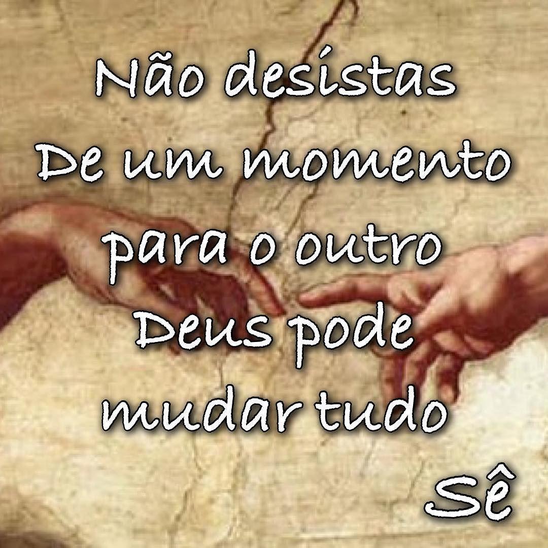 Desistir Não é Opção Amor Deus Divino Esperança Fé Frasesdodia