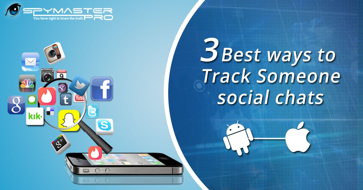 If you want to track someone's social chats then these Spy