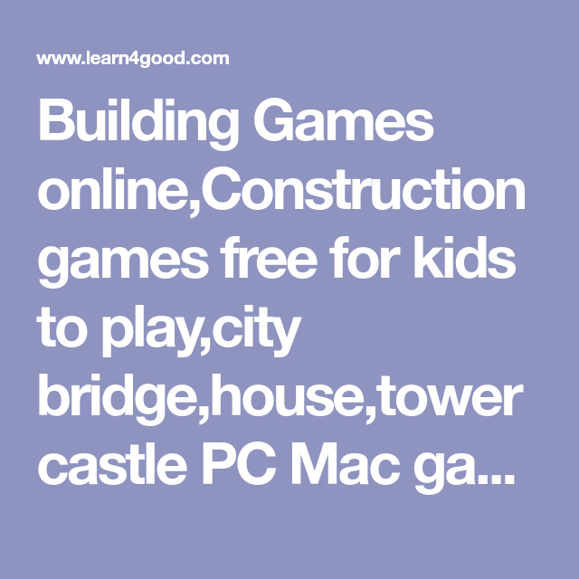Building Games Online Construction Games Free For Kids To Play City Bridge House Tower Castle Pc Mac Game No Download Construction Games Building Games City Building Game