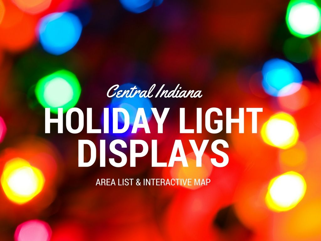 Christmas Lights Indianapolis 2020 Christmas Lights List for Indianapolis and Central Indiana (With