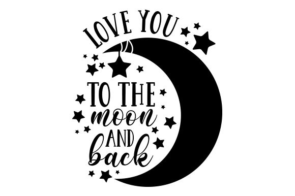 Download Love You to the Moon and Back | Love you, Cricut, Svg ...