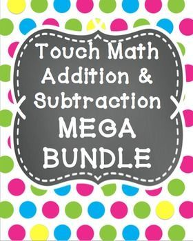 Touch Math Addition and Subtraction MEGA BUNDLE   Touch math, Math ...
