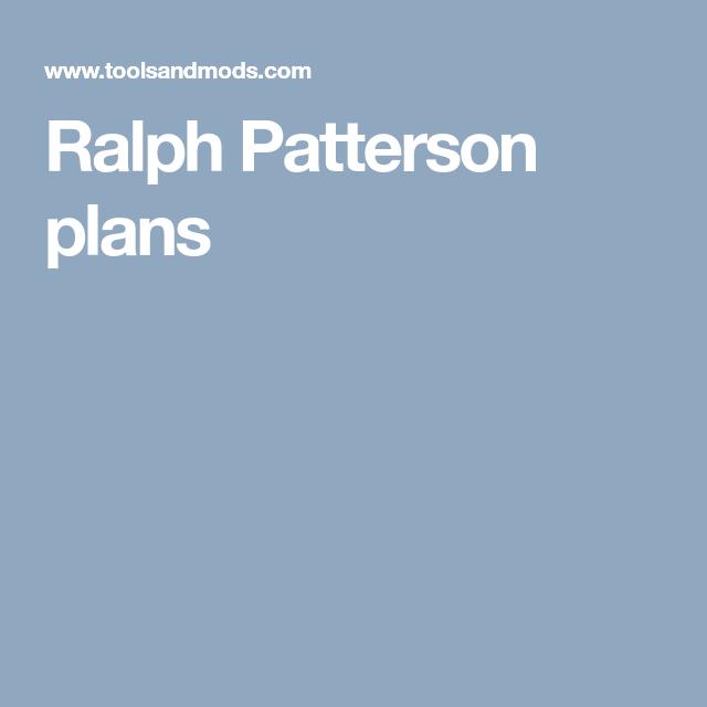 Ralph Patterson plans