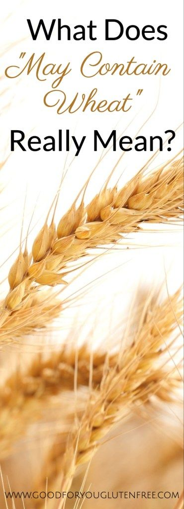 """What Does """"May Contain Wheat"""" Really Mean and Is It Gluten ..."""