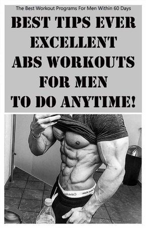 Best Tips Ever Excellent Abs Workouts For Men To Do Anytime Workout