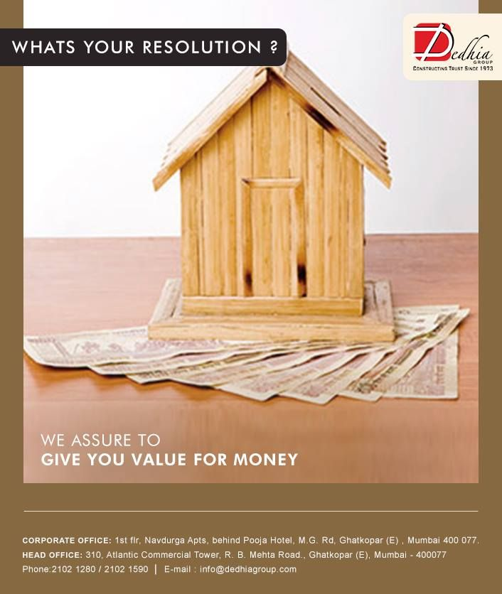We assure to give you value for money What's your Resolution? www.dedhiagroup.com
