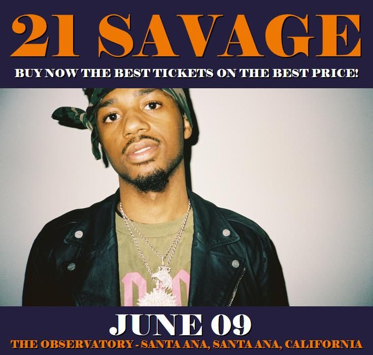 21 Savage in Santa Ana at The Observatory - Santa Ana on June 09. More about this event here https://www.facebook.com/events/1942523255967965/