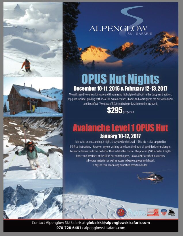 New PSIA trips for the coming season..OPUS hut Ophir pass...call us!