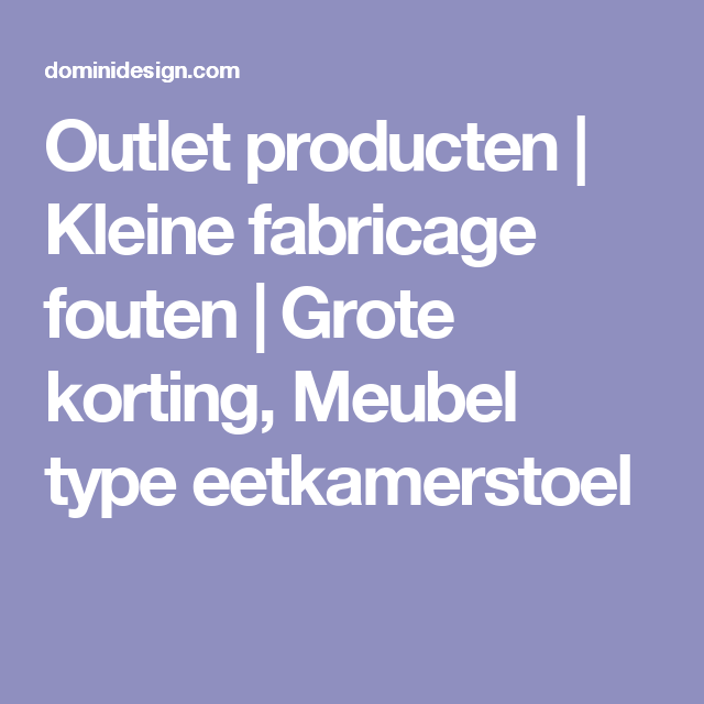 Outlet producten | Kleine fabricage fouten | Grote korting, Meubel ...