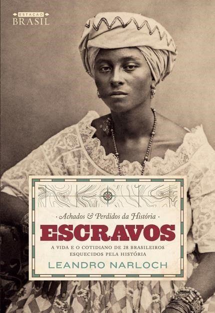 Achados E Perdidos Da Historia Escravos Livros Livros De