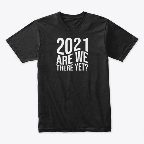 2021 are we there yet?