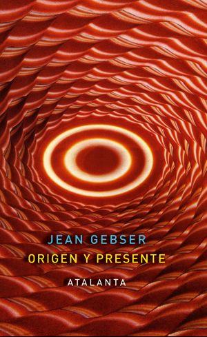 Origen y presente. Jean Gebser. Atalanta