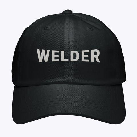 Welder Hat Gift Black Hat . . . #welding #fabrication # ...