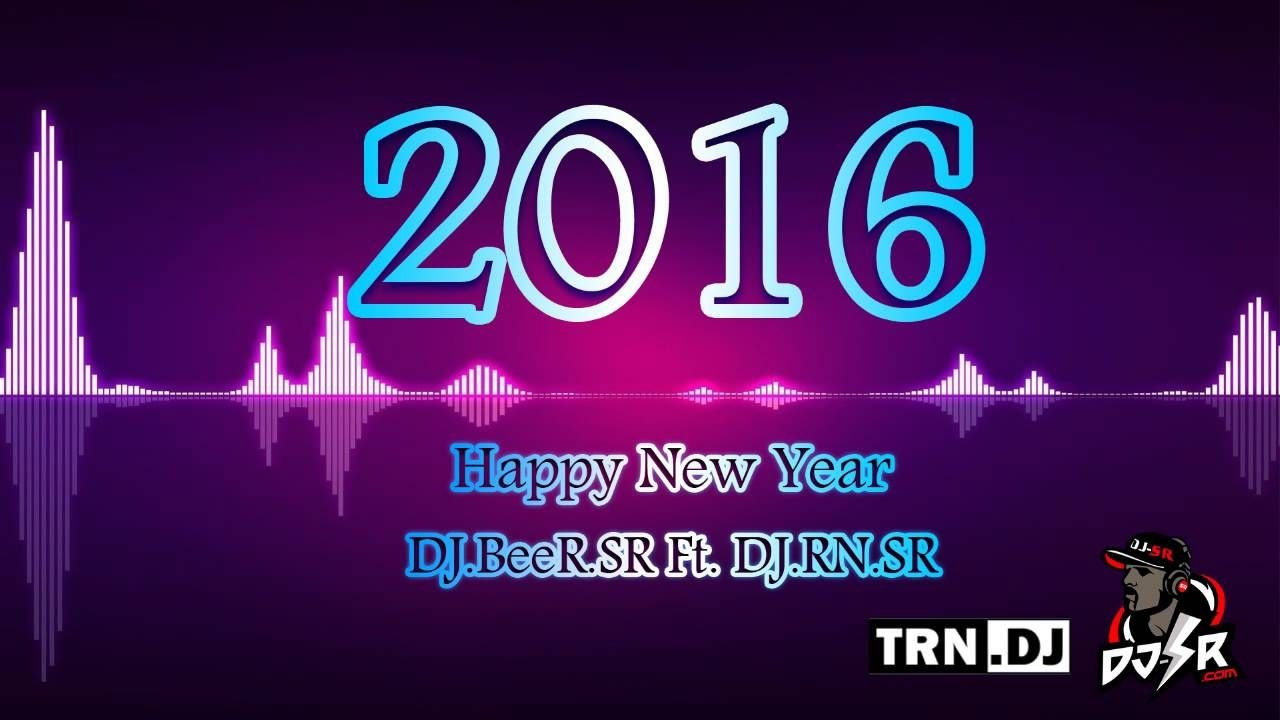 Happy New Year 2016 Mega Dance - [DJ BeeR SR Ft  DJ RN SR] | Music