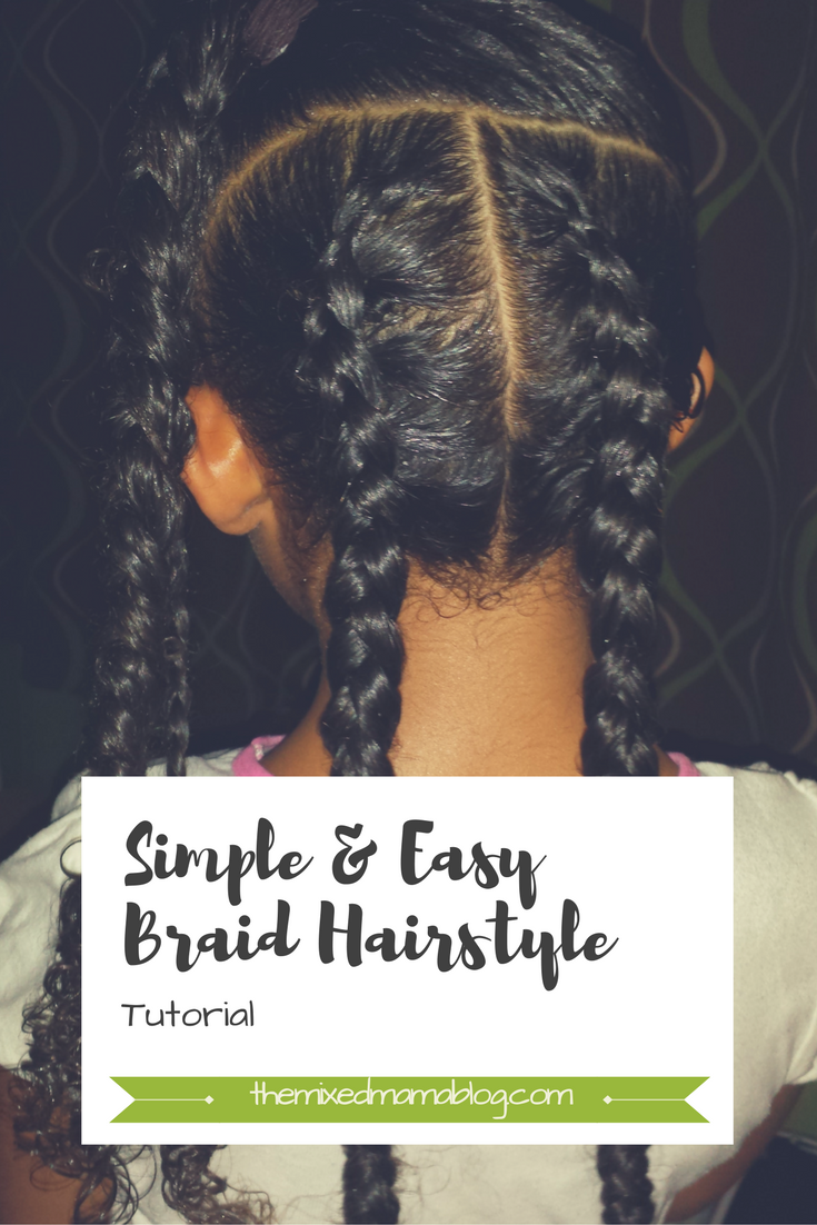 Simple And Easy Braid Hairstyle Tutorial Multiracial Mixed Multicultural Biracial Hair Care Braided Hairstyles Easy Easy Braids Braided Hairstyles Tutorials