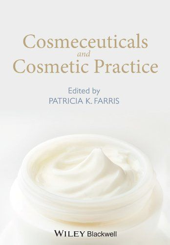 Cosmeceuticals and Cosmetic Practice eBook: Patricia K. Farris: UConn access.