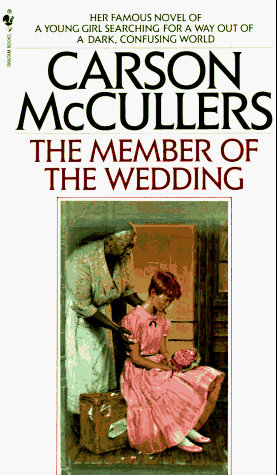 The Member Of The Wedding By Carson Mccullers Famous Novels First Novel Novels