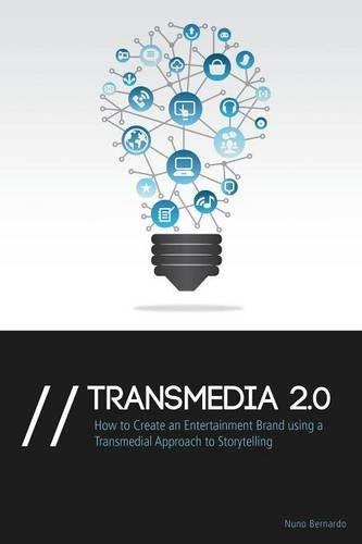 Transmedia 2.0 : how to create an entertainment brand using a transmedial approach to storytelling / Nuno Bernardo