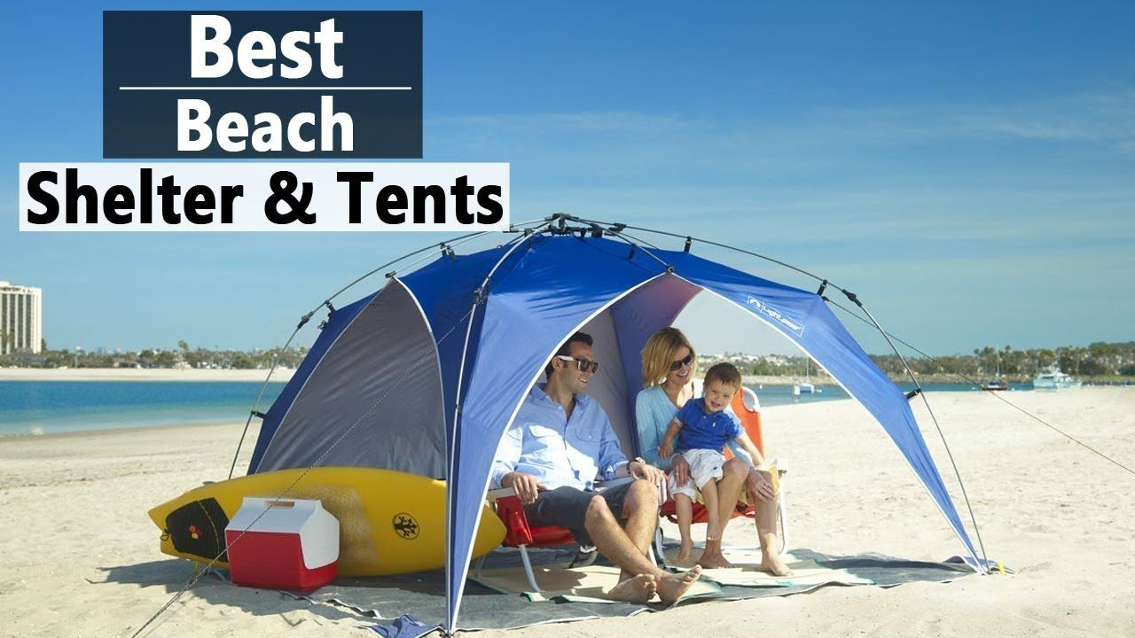Top 10 Best Beach Shelter Tents Youtube Shelter Tent Tent Beach Shade Tent