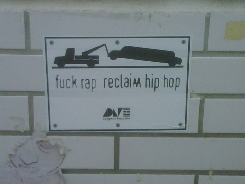 Fuck Rap,  Reclaim Hip Hop.  Berlin.