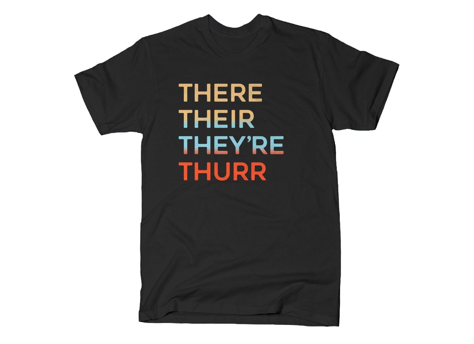 There Their They Re Thurr T Shirt