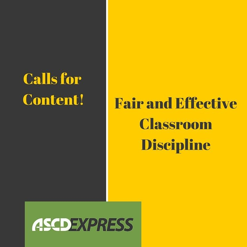 ascd express is seeking brief essays and multimedia content on fair  ascd express is seeking brief essays and multimedia content on fair and  effective classroom discipline