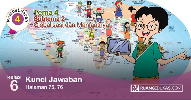 Kunci Jawaban Buku Tematik Tema 4 Kelas 6 Globalisasi Kurikulum 2013 Revisi Kurikulum Buku Kunci