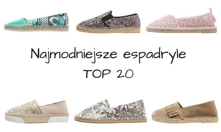 Najmodniejsze Espadryle Top 15 Espadrilles Shoes Fashion