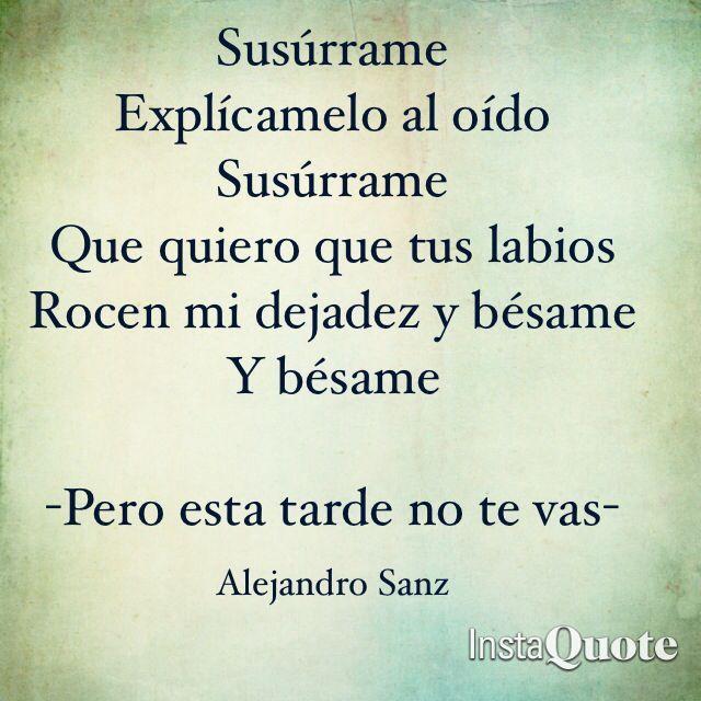 Alejandro Sanz Quotes Buscar Con Google Frases De Canciones