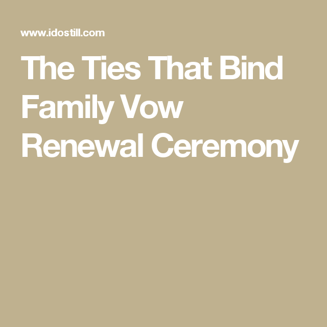 The Ties That Bind Family Vow Renewal Ceremony