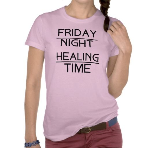 Friday night healing time. Woman's T-Shirt For a night out on the town