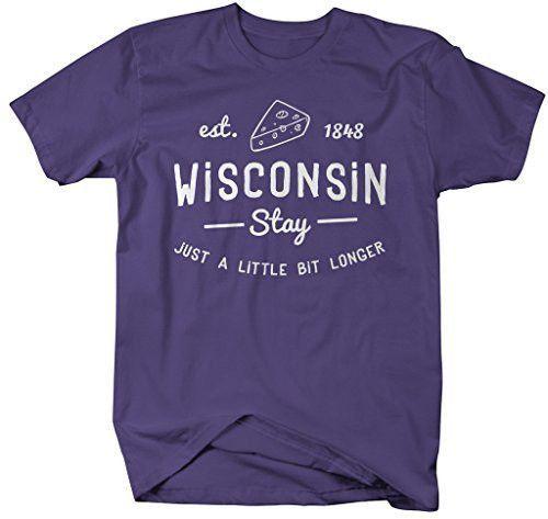 Shirts By Sarah Men's Wisconsin State Slogan Shirt Stay Longer T-Shirt Cheese Est. 1848