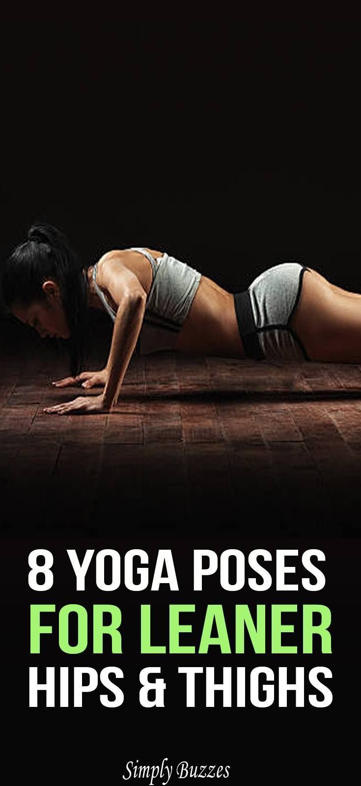8 Yoga Poses For Leaner Hips And Thighs. #yogaforhips #yogaforthighs #fitness #wellness #workouts #Y...