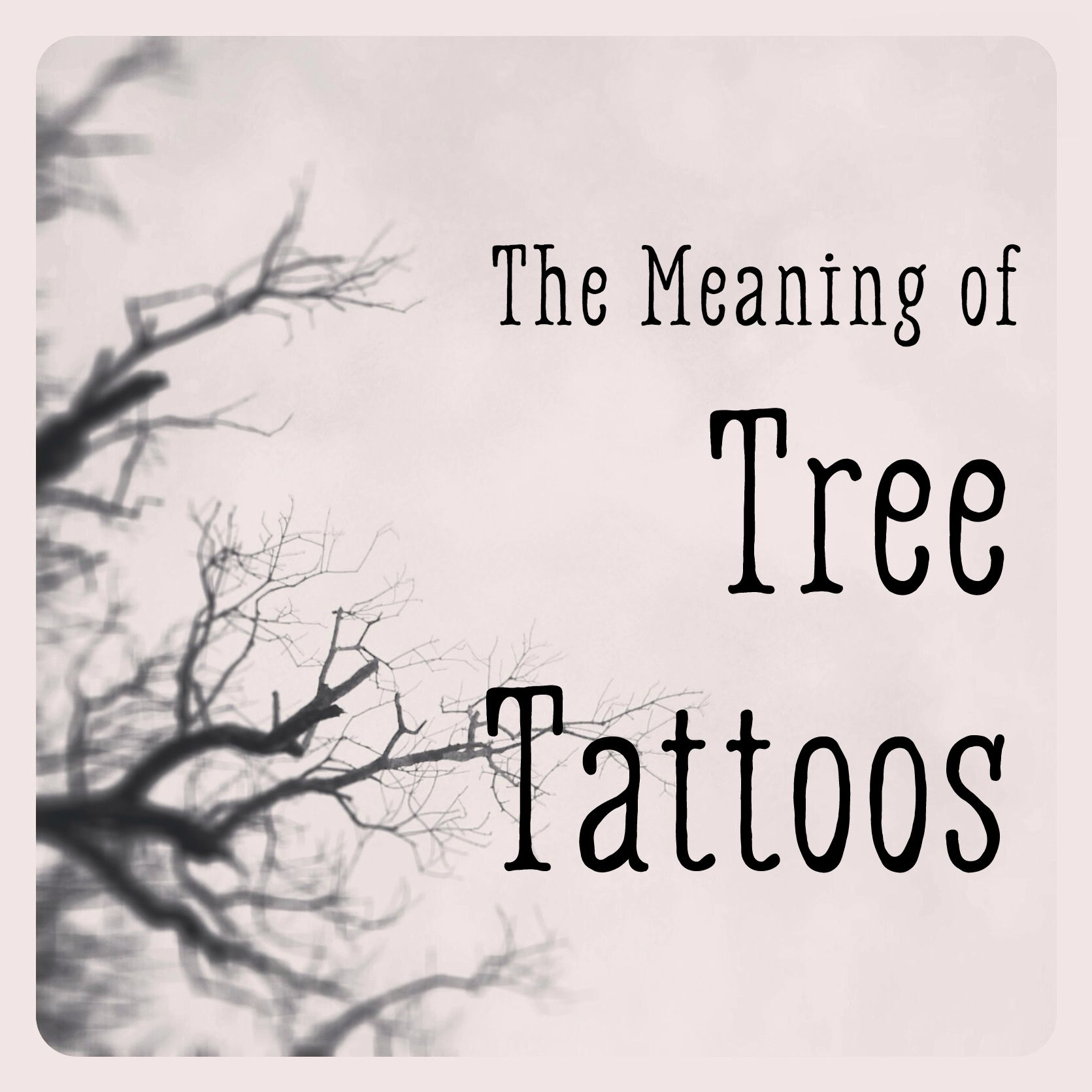 The Meaning of Tree Tattoos Tattoos meaning strength