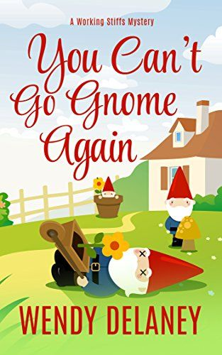 You Can't Go Gnome Again (A Working Stiffs Mystery Book 4... https://www.amazon.com/dp/B01NBAGC80/ref=cm_sw_r_pi_dp_x_hDHnybY1CGA5Y