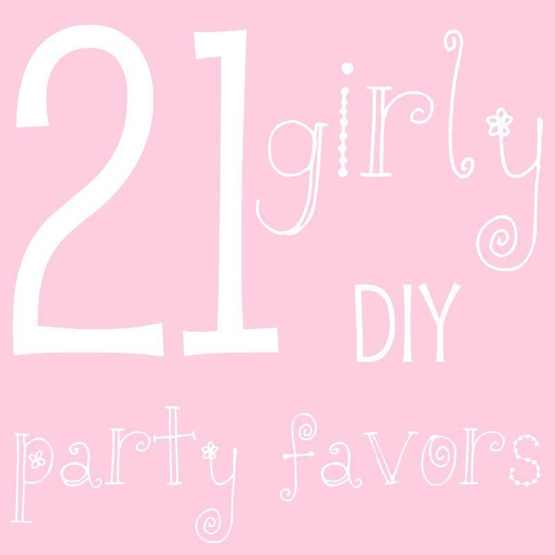 21 girly diy party favors diy crafts 3 pinterest darčeky na