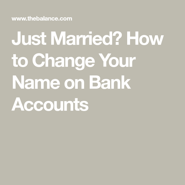Just Married? Here's How To Change Your Name On Financial