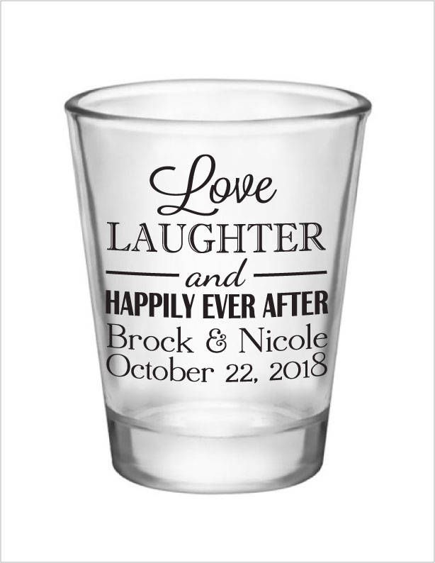 Love, Laughter & Happily Ever After Shot Glass Wedding Favors 1.5oz ...