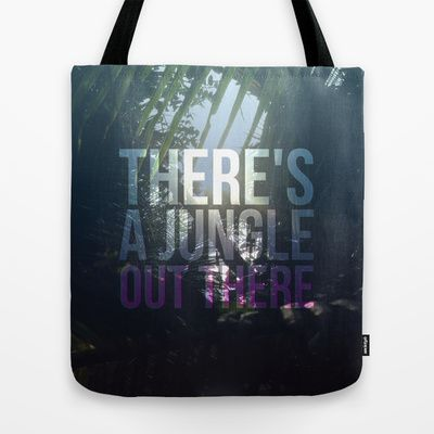 There's a jungle out there Tote Bag by Lon Ton - $22.00