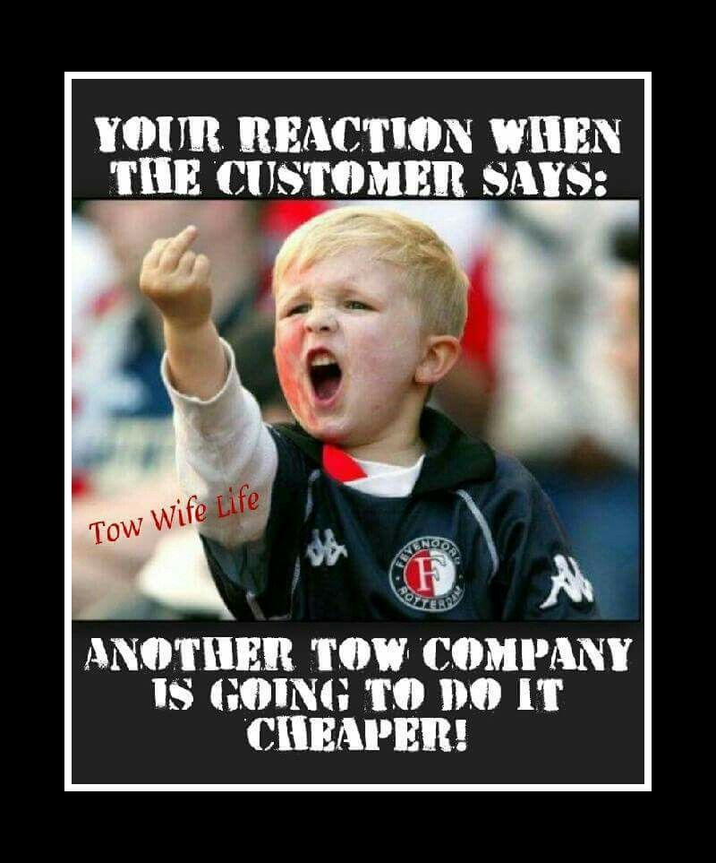 From Tow Wife Life Facebook Towing Humor Trucker Quotes Tow Truck Driver