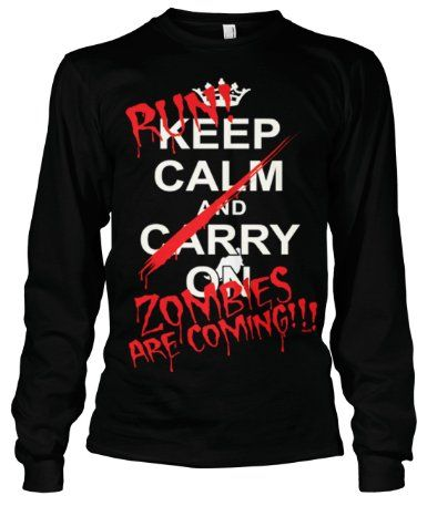 Amazon.com: (Cybertela) Keep Calm and Carry On Run Zombies Are Coming Thermal Long Sleeve T-shirt Funny Gothic Horror Tee: Clothing $22.00 and 9 in shipping.