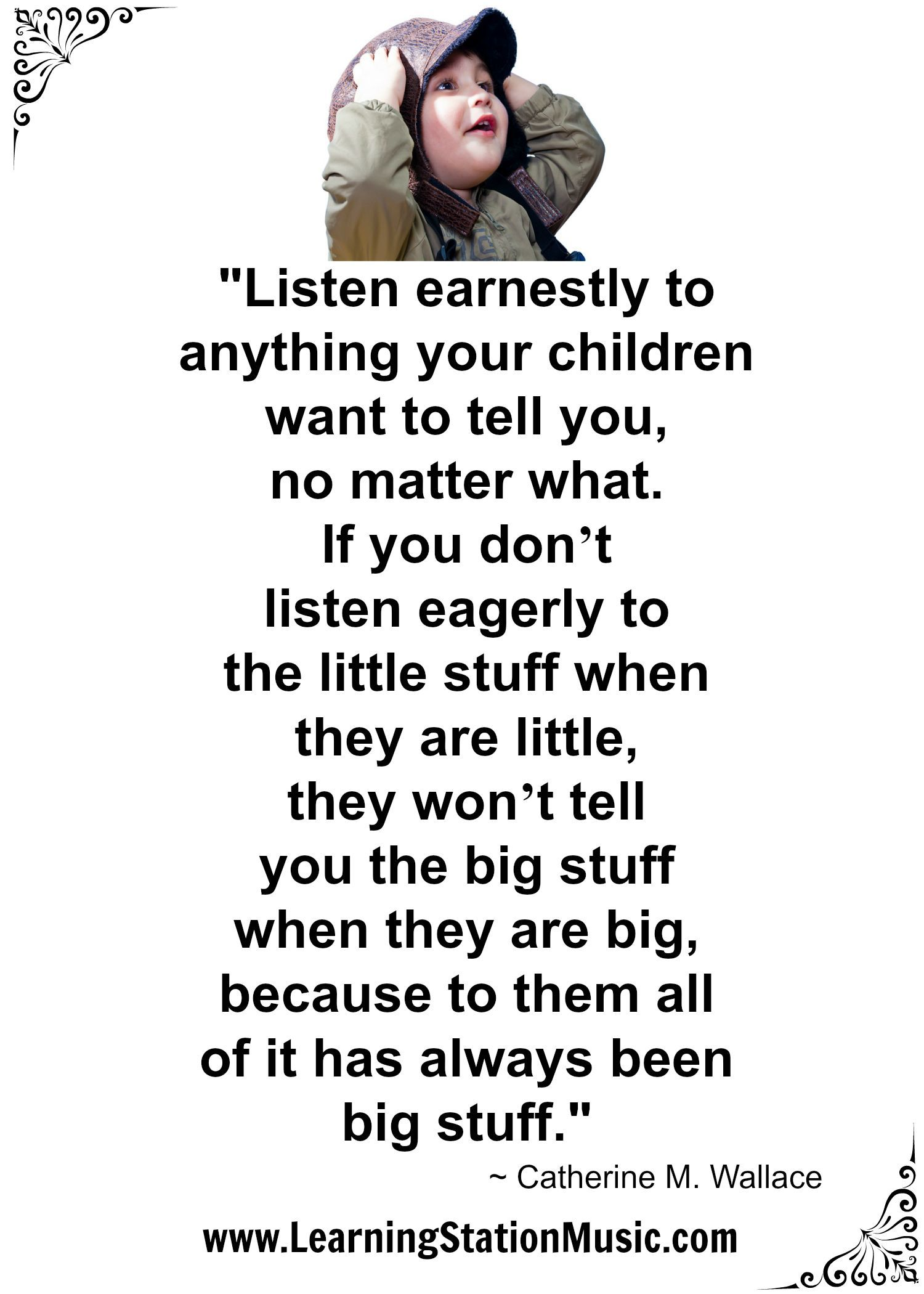 listen earnestly to anything your children want to tell you no