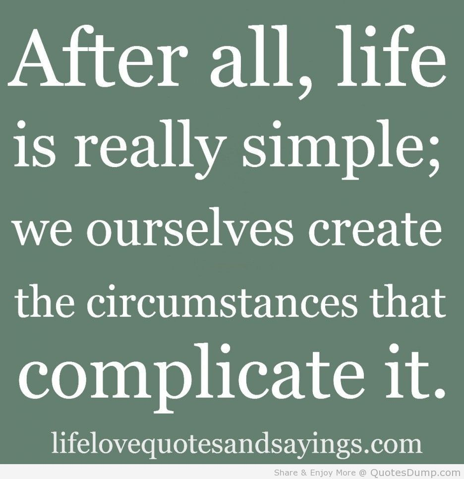 Famous Quotations About Life Life Quotes Life Is Really Simple This Is Love Quotes And